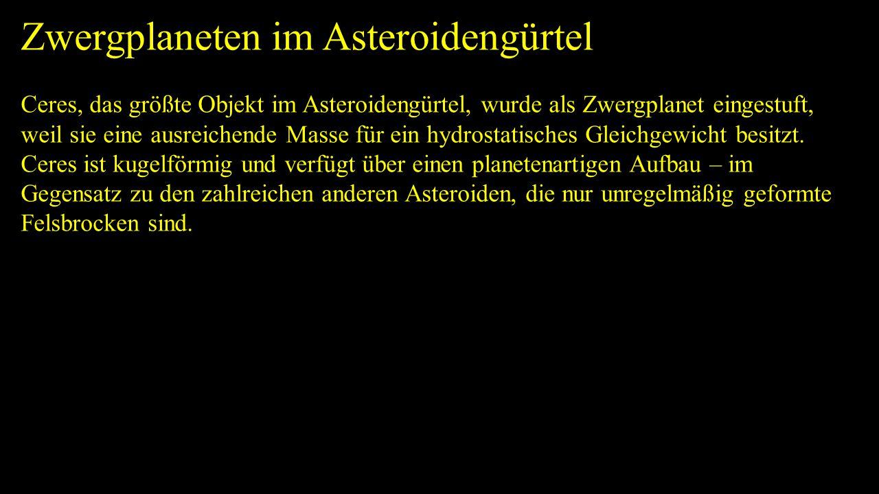 Zwergplaneten im Asteroidengürtel