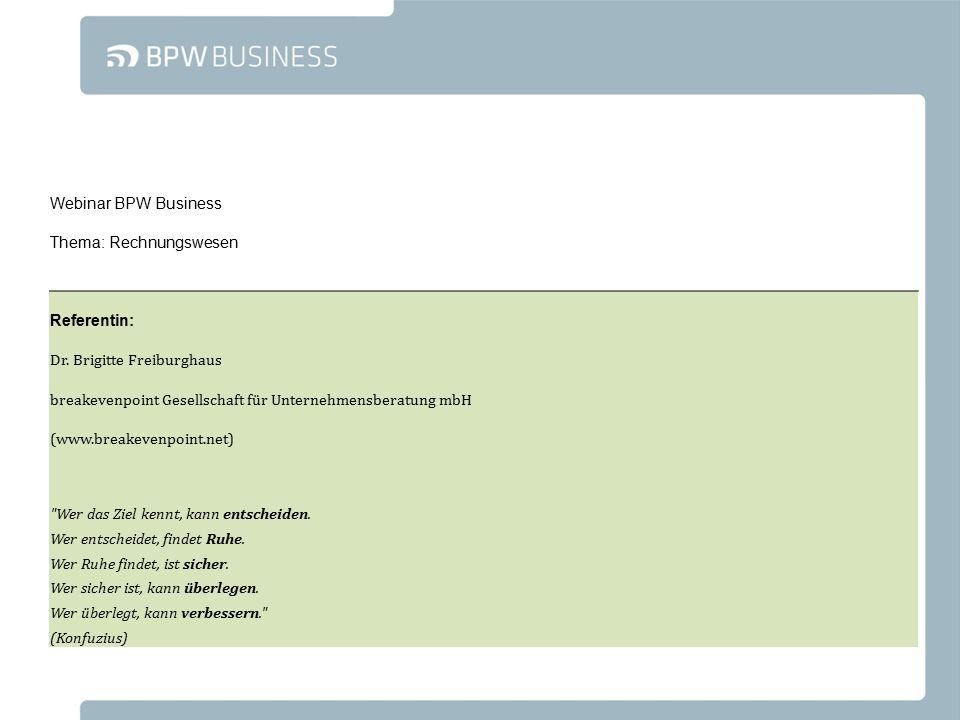 Webinar BPW Business Thema: Rechnungswesen. Referentin: Dr. Brigitte Freiburghaus. breakevenpoint Gesellschaft für Unternehmensberatung mbH.