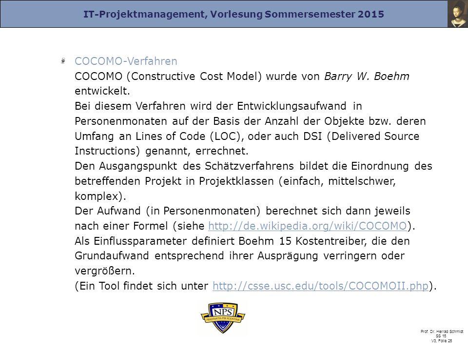 COCOMO-Verfahren COCOMO (Constructive Cost Model) wurde von Barry W