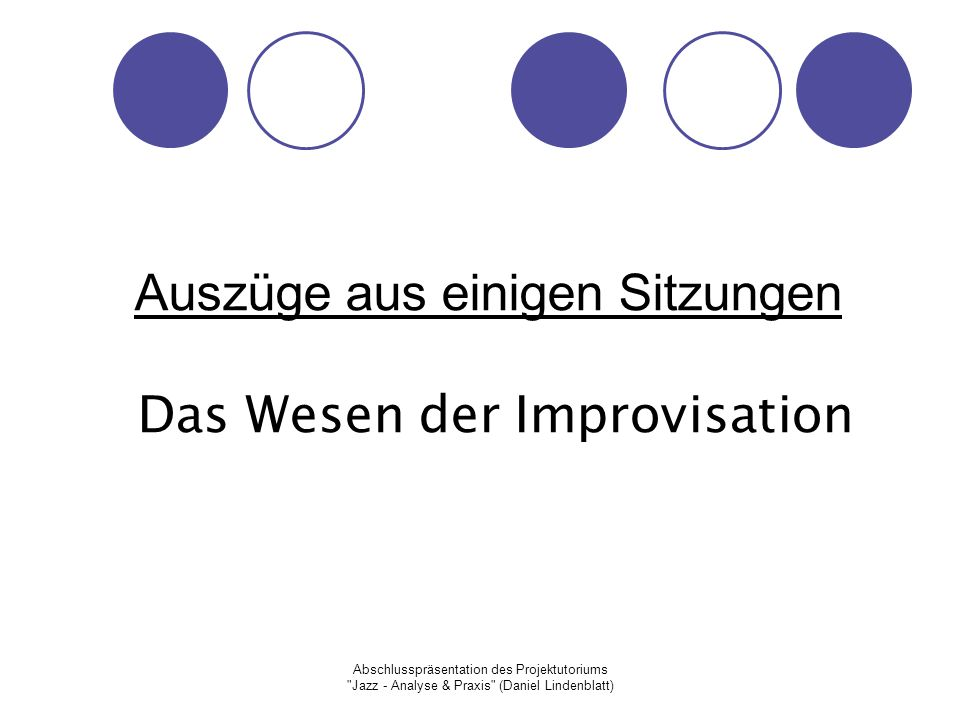 Auszüge aus einigen Sitzungen Das Wesen der Improvisation
