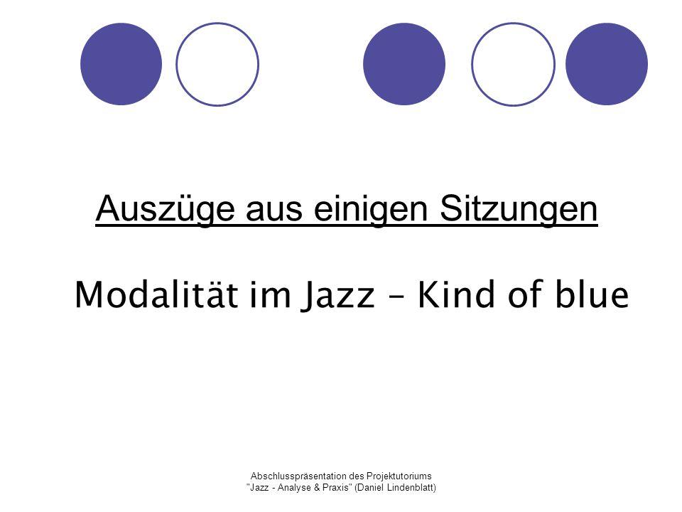 Auszüge aus einigen Sitzungen Modalität im Jazz – Kind of blue