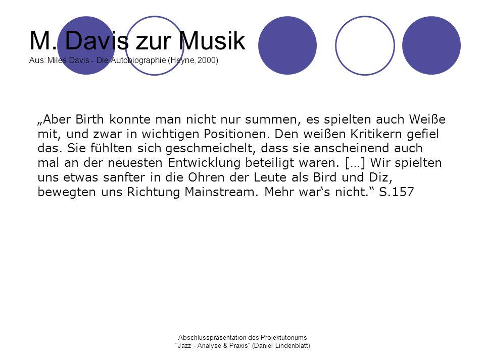 M. Davis zur Musik Aus: Miles Davis - Die Autobiographie (Heyne, 2000)