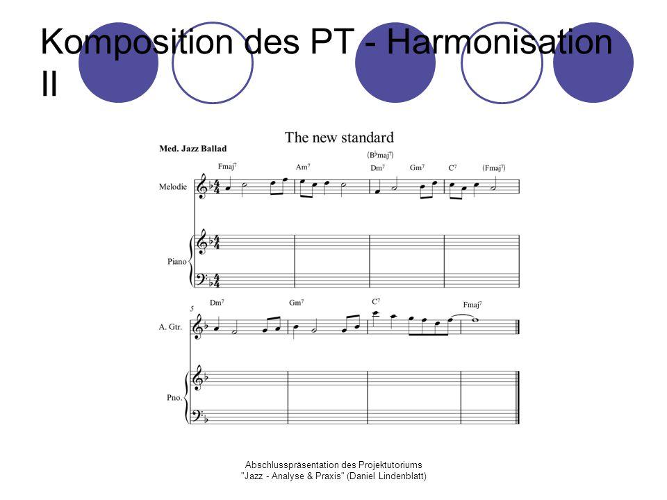 Komposition des PT - Harmonisation II