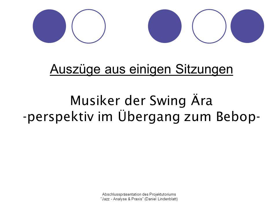 Auszüge aus einigen Sitzungen Musiker der Swing Ära -perspektiv im Übergang zum Bebop-