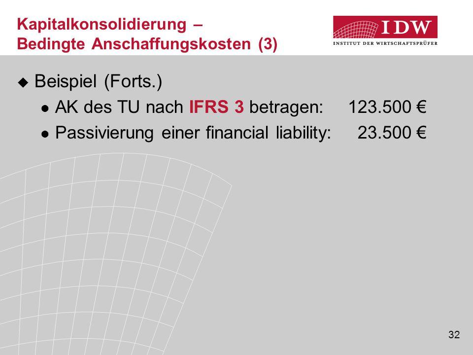Beispiel (Forts.) AK des TU nach IFRS 3 betragen: 123.500 €