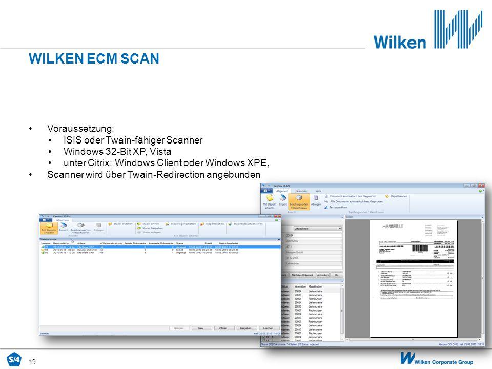 WILKEN ECM SCAN Voraussetzung: ISIS oder Twain-fähiger Scanner
