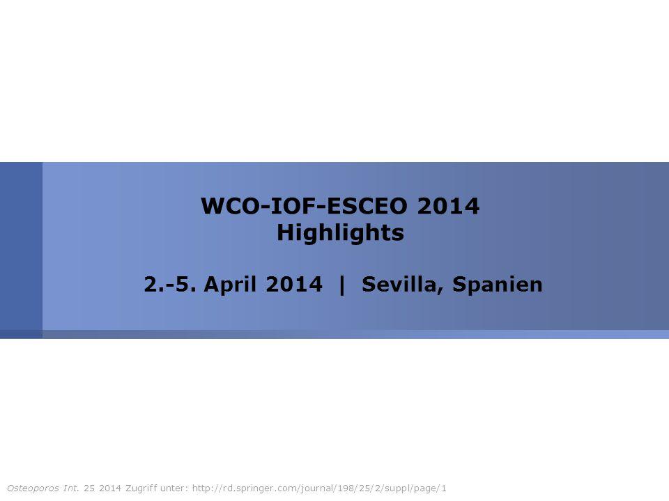 WCO-IOF-ESCEO 2014 Highlights 2.-5. April 2014 | Sevilla, Spanien