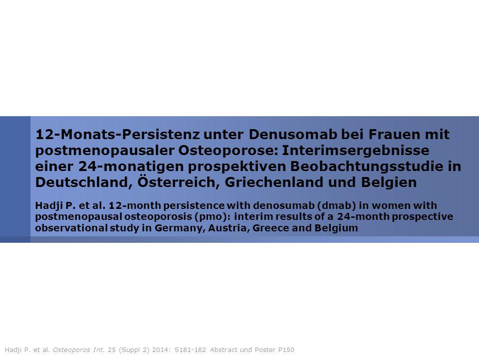 12-Monats-Persistenz unter Denusomab bei Frauen mit postmenopausaler Osteoporose: Interimsergebnisse einer 24-monatigen prospektiven Beobachtungsstudie in Deutschland, Österreich, Griechenland und Belgien