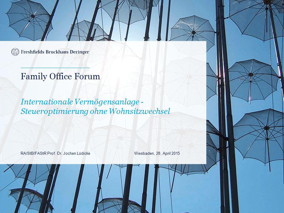 Family Office Forum Internationale Vermögensanlage - Steueroptimierung ohne Wohnsitzwechsel.