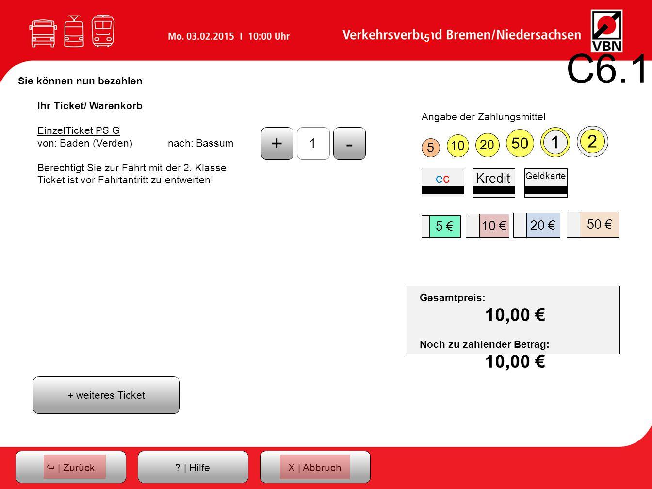 C6.1 Sie können nun bezahlen. Ihr Ticket/ Warenkorb. EinzelTicket PS G. von: Baden (Verden) nach: Bassum.