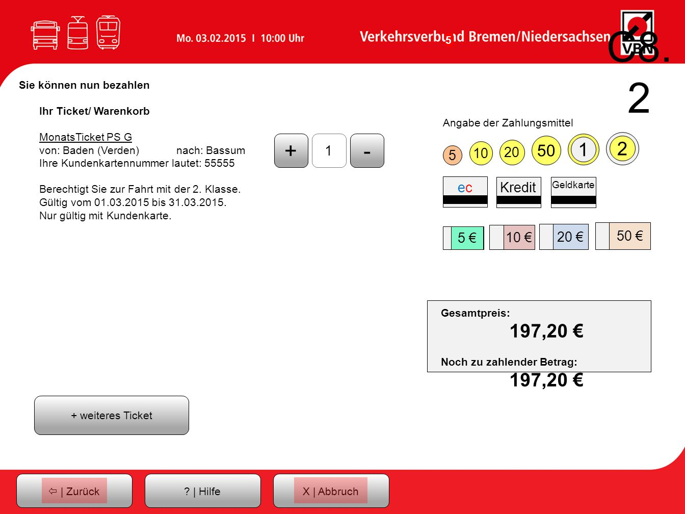 C8.2 Sie können nun bezahlen. Ihr Ticket/ Warenkorb. MonatsTicket PS G. von: Baden (Verden) nach: Bassum.
