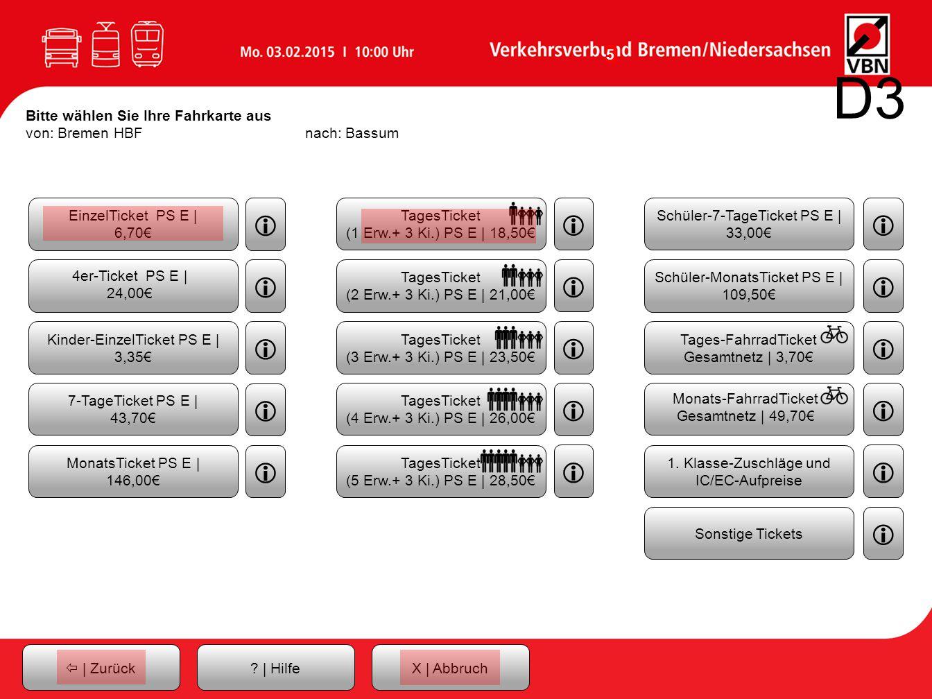 D3 Bitte wählen Sie Ihre Fahrkarte aus von: Bremen HBF nach: Bassum. EinzelTicket PS E | 6,70€ i.