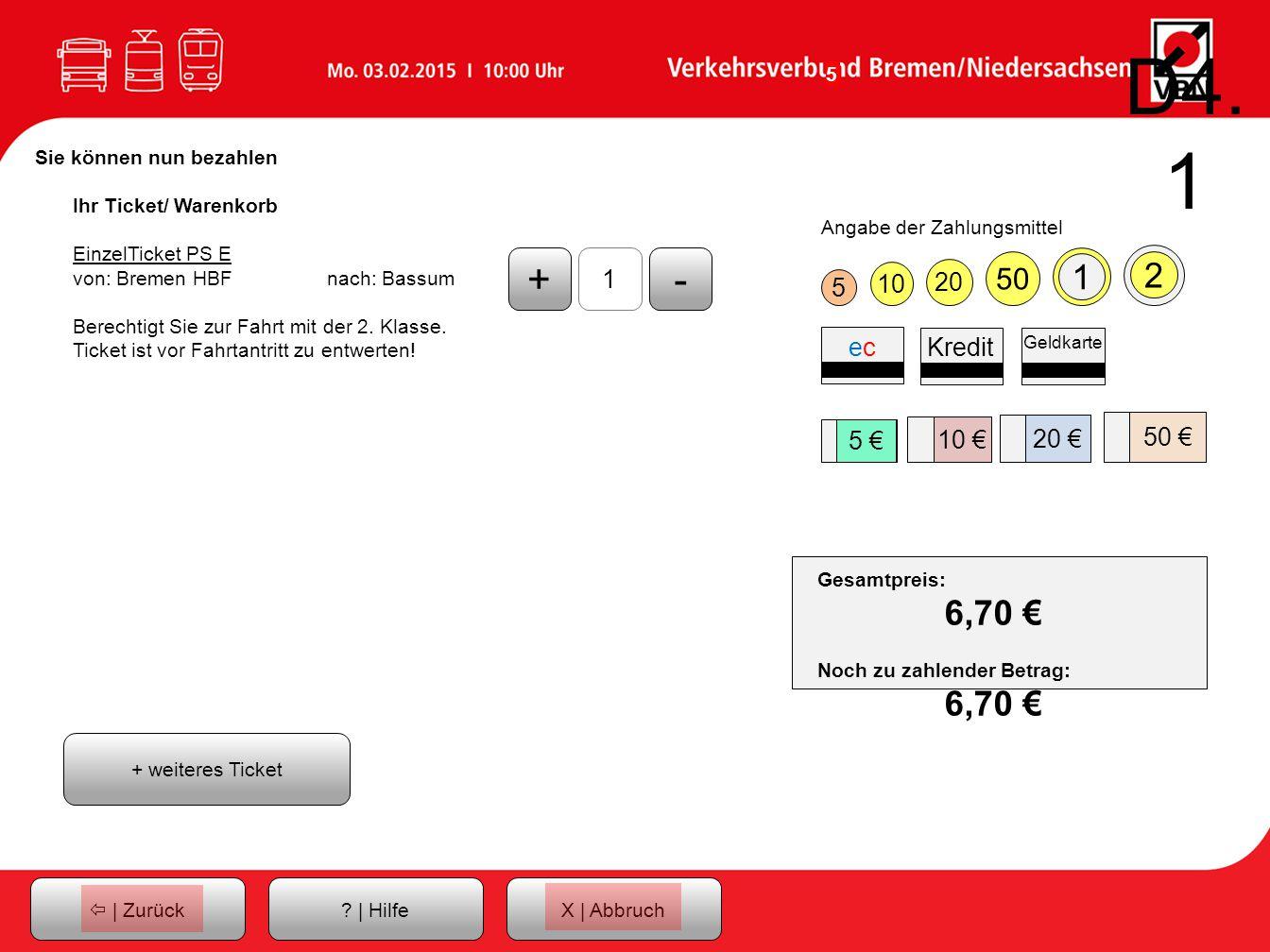 D4.1 Sie können nun bezahlen. Ihr Ticket/ Warenkorb. EinzelTicket PS E. von: Bremen HBF nach: Bassum.