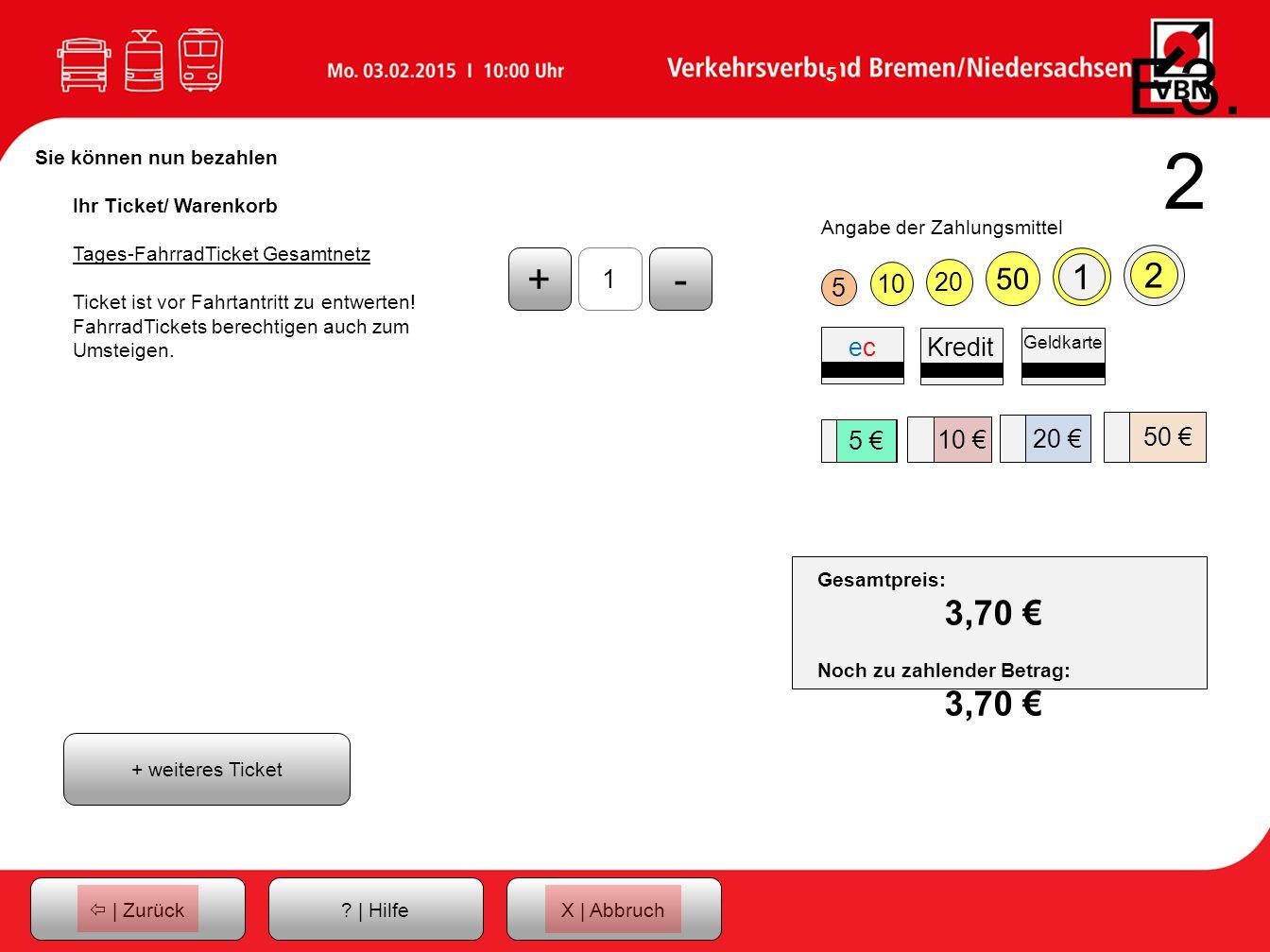 E3.2 Sie können nun bezahlen. Ihr Ticket/ Warenkorb. Tages-FahrradTicket Gesamtnetz. Ticket ist vor Fahrtantritt zu entwerten!