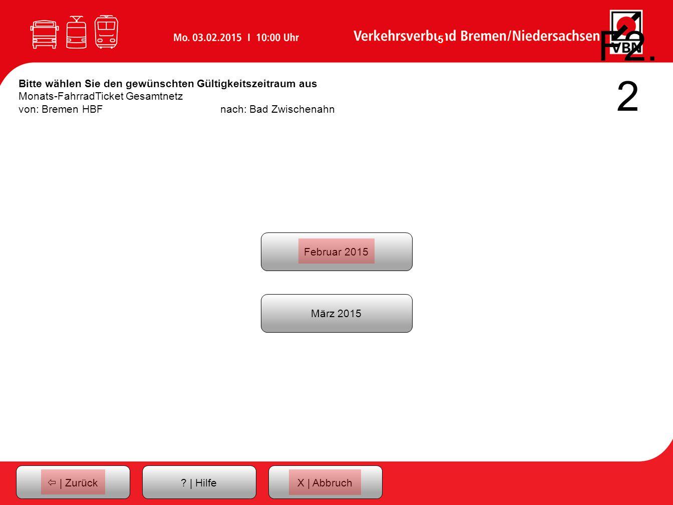 F2.2 Bitte wählen Sie den gewünschten Gültigkeitszeitraum aus Monats-FahrradTicket Gesamtnetz. von: Bremen HBF nach: Bad Zwischenahn.