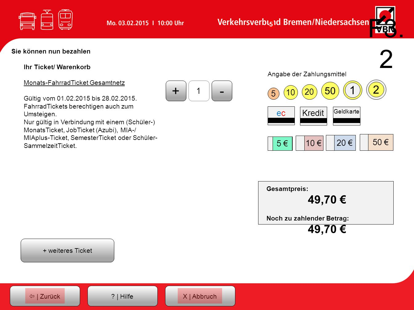 F3.2 Sie können nun bezahlen. Ihr Ticket/ Warenkorb. Monats-FahrradTicket Gesamtnetz. Gültig vom 01.02.2015 bis 28.02.2015.