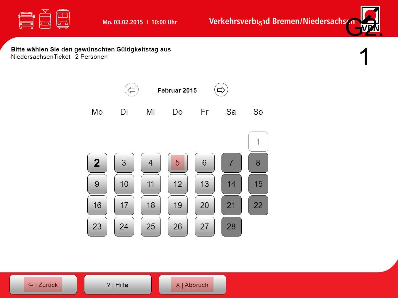 G2.1 Bitte wählen Sie den gewünschten Gültigkeitstag aus NiedersachsenTicket - 2 Personen.   Februar 2015.