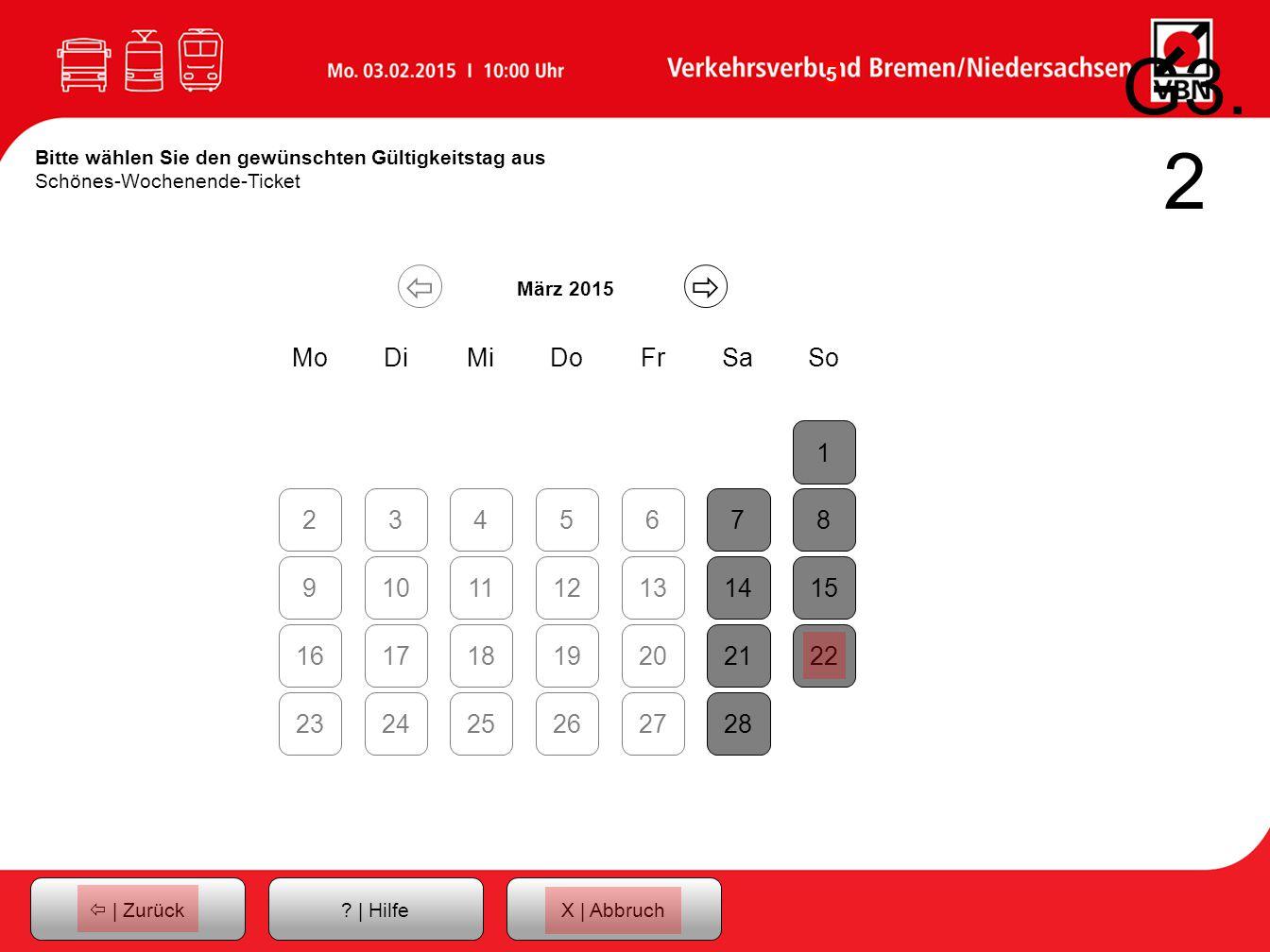 G3.2 Bitte wählen Sie den gewünschten Gültigkeitstag aus Schönes-Wochenende-Ticket.   März 2015.