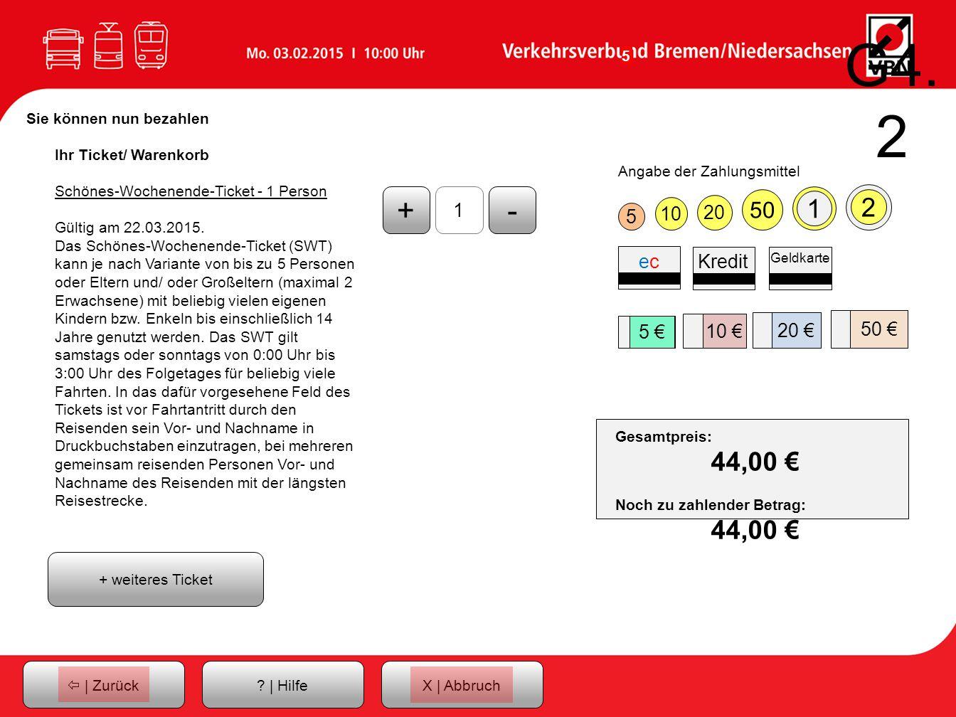 G4.2 Sie können nun bezahlen. Ihr Ticket/ Warenkorb. Schönes-Wochenende-Ticket - 1 Person. Gültig am 22.03.2015.