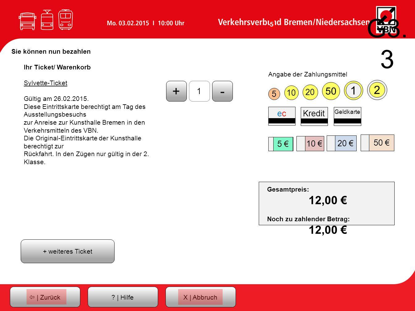 G3.3 Sie können nun bezahlen. Ihr Ticket/ Warenkorb. Sylvette-Ticket. Gültig am 26.02.2015.