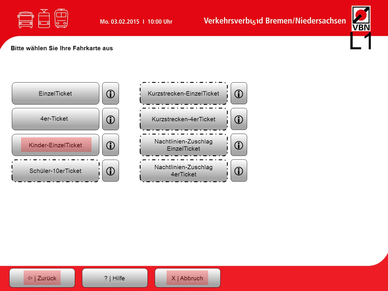 L1 i i i i i i i i Bitte wählen Sie Ihre Fahrkarte aus EinzelTicket