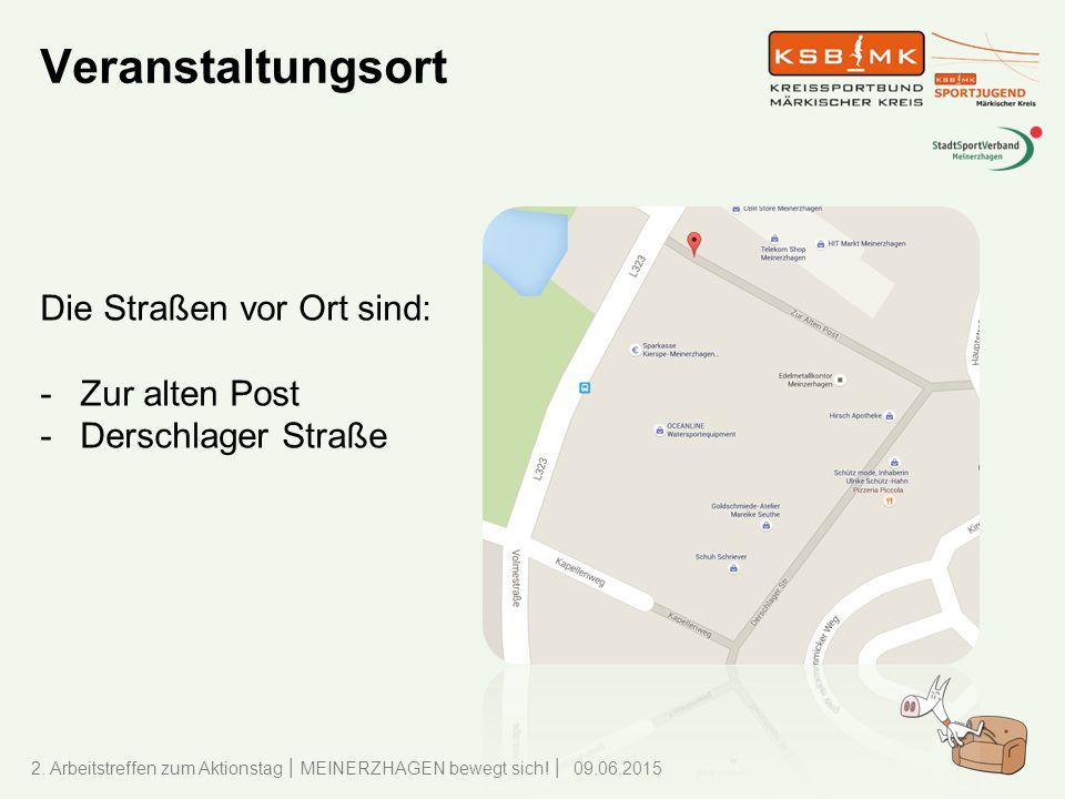 Veranstaltungsort Die Straßen vor Ort sind: Zur alten Post