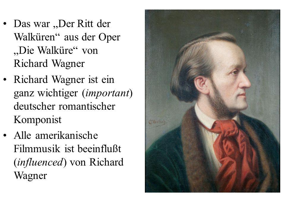 """Das war """"Der Ritt der Walküren aus der Oper """"Die Walküre von Richard Wagner"""