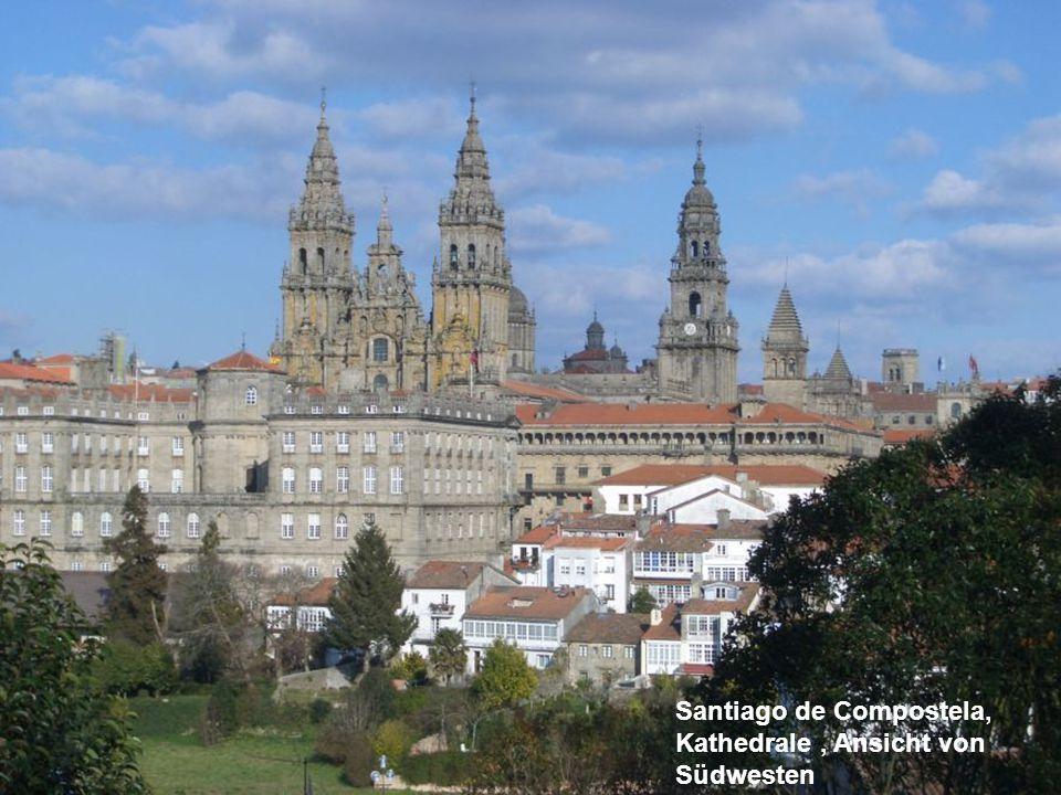 Santiago de Compostela, Kathedrale , Ansicht von Südwesten