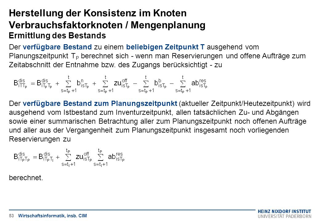 Herstellung der Konsistenz im Knoten Verbrauchsfaktorknoten / Mengenplanung Ermittlung des Bestands