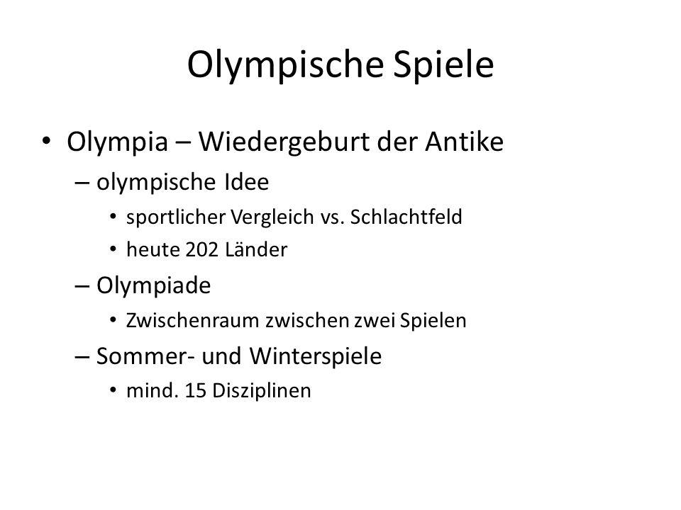 Olympische Spiele Olympia – Wiedergeburt der Antike olympische Idee