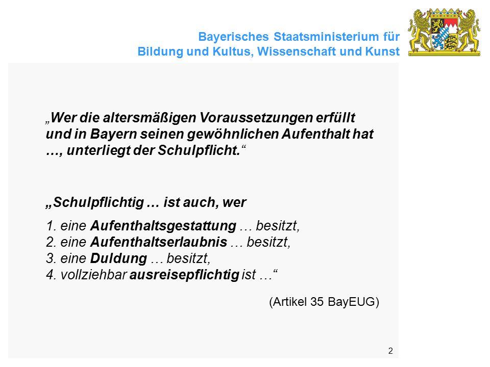 """""""Wer die altersmäßigen Voraussetzungen erfüllt und in Bayern seinen gewöhnlichen Aufenthalt hat …, unterliegt der Schulpflicht."""