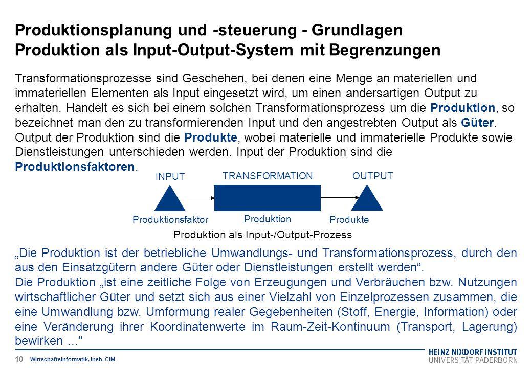Produktionsplanung und -steuerung - Grundlagen Produktion als Input-Output-System mit Begrenzungen