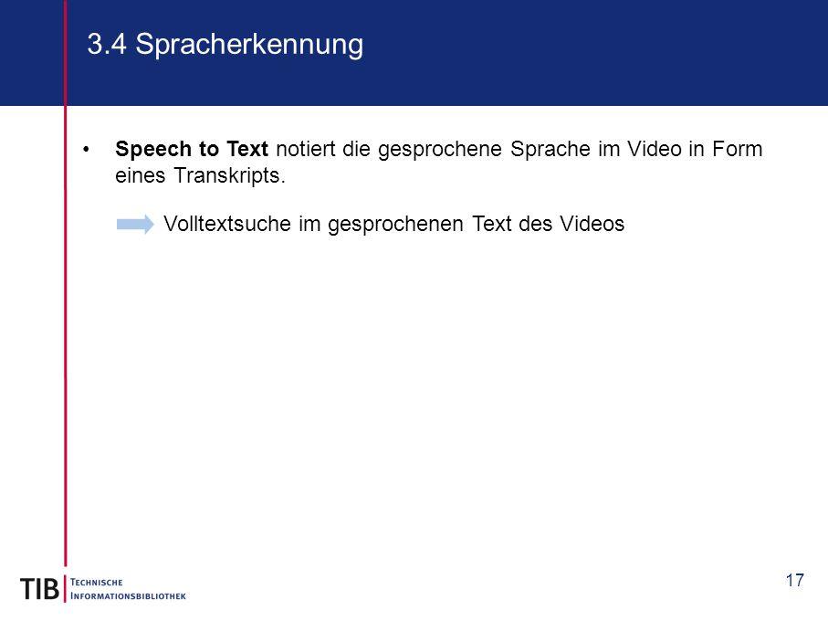 3.4 Spracherkennung Speech to Text notiert die gesprochene Sprache im Video in Form eines Transkripts.