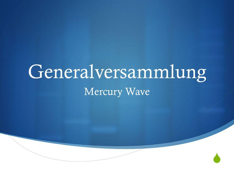Generalversammlung Mercury Wave