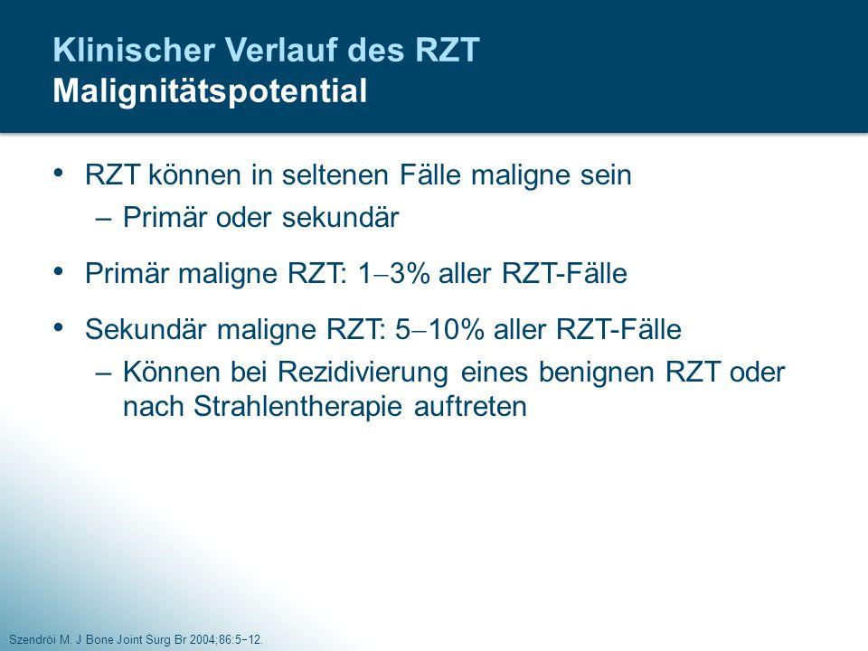 Klinischer Verlauf des RZT Malignitätspotential