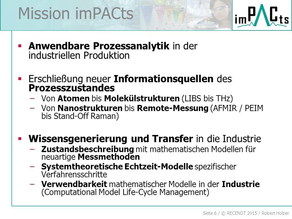 Mission imPACts Anwendbare Prozessanalytik in der industriellen Produktion. Erschließung neuer Informationsquellen des Prozesszustandes.
