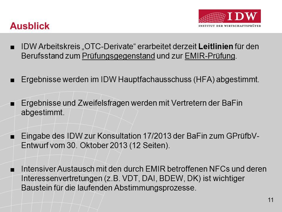 """Ausblick IDW Arbeitskreis """"OTC-Derivate erarbeitet derzeit Leitlinien für den Berufsstand zum Prüfungsgegenstand und zur EMIR-Prüfung."""