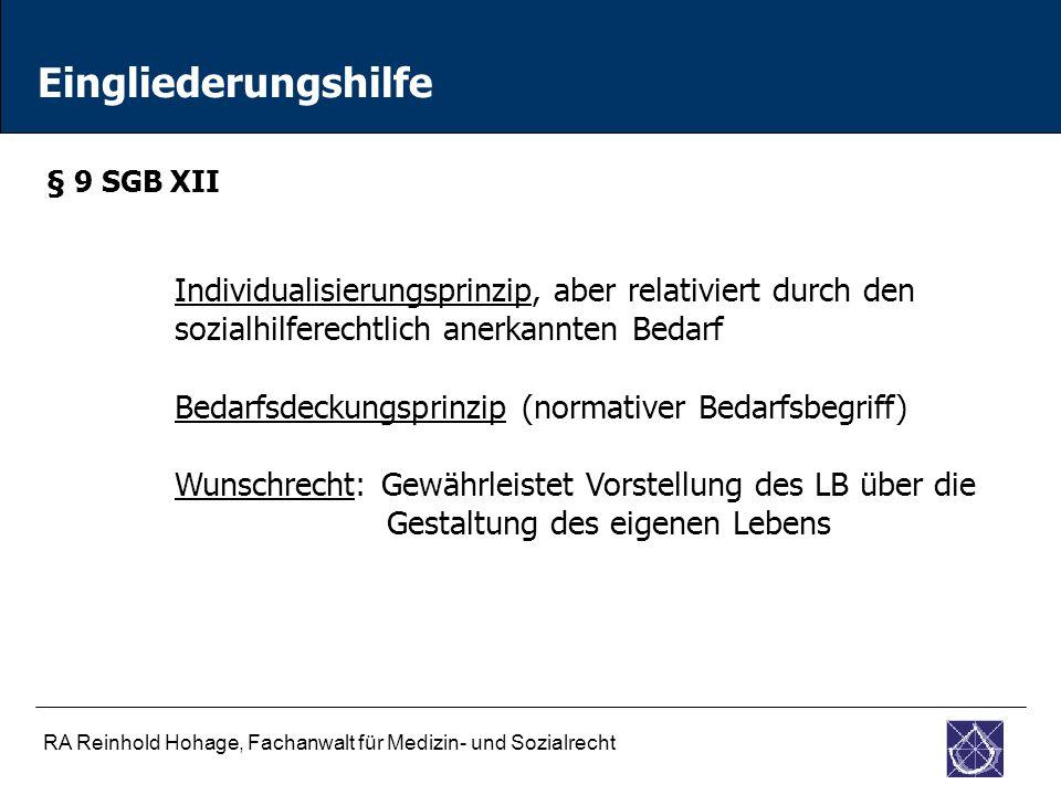 Eingliederungshilfe § 9 SGB XII. Individualisierungsprinzip, aber relativiert durch den. sozialhilferechtlich anerkannten Bedarf.