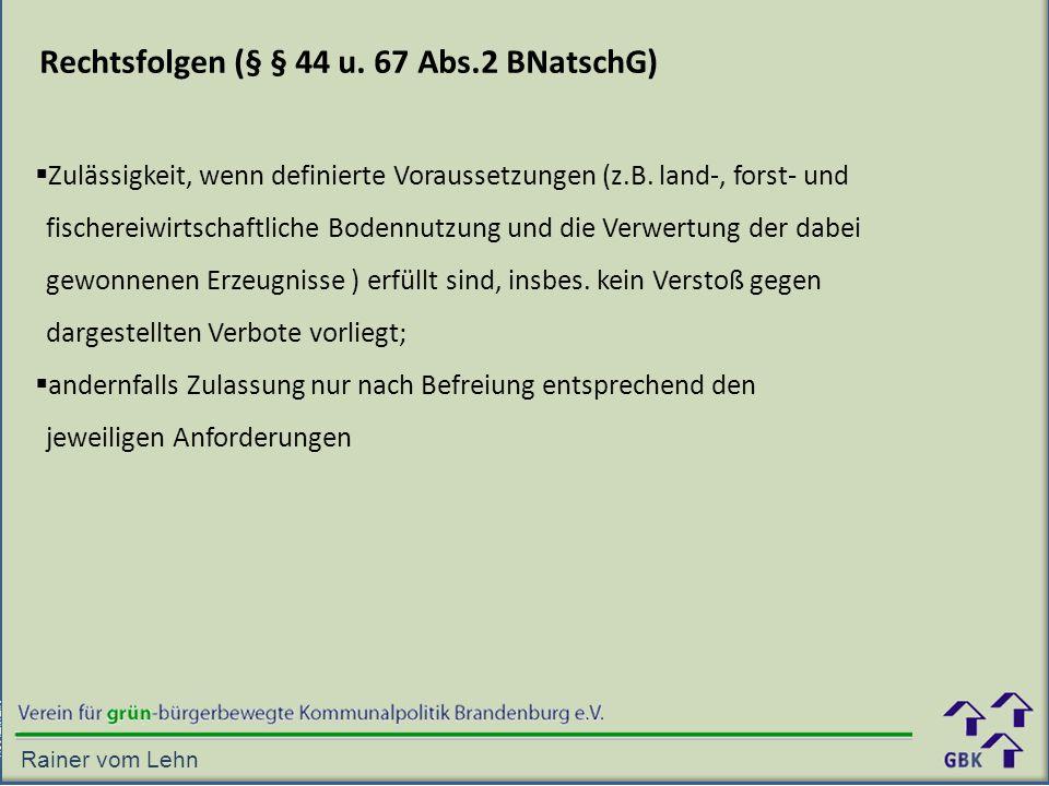 Rechtsfolgen (§ § 44 u. 67 Abs.2 BNatschG)