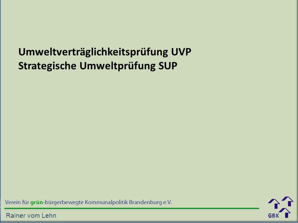 Umweltverträglichkeitsprüfung UVP Strategische Umweltprüfung SUP
