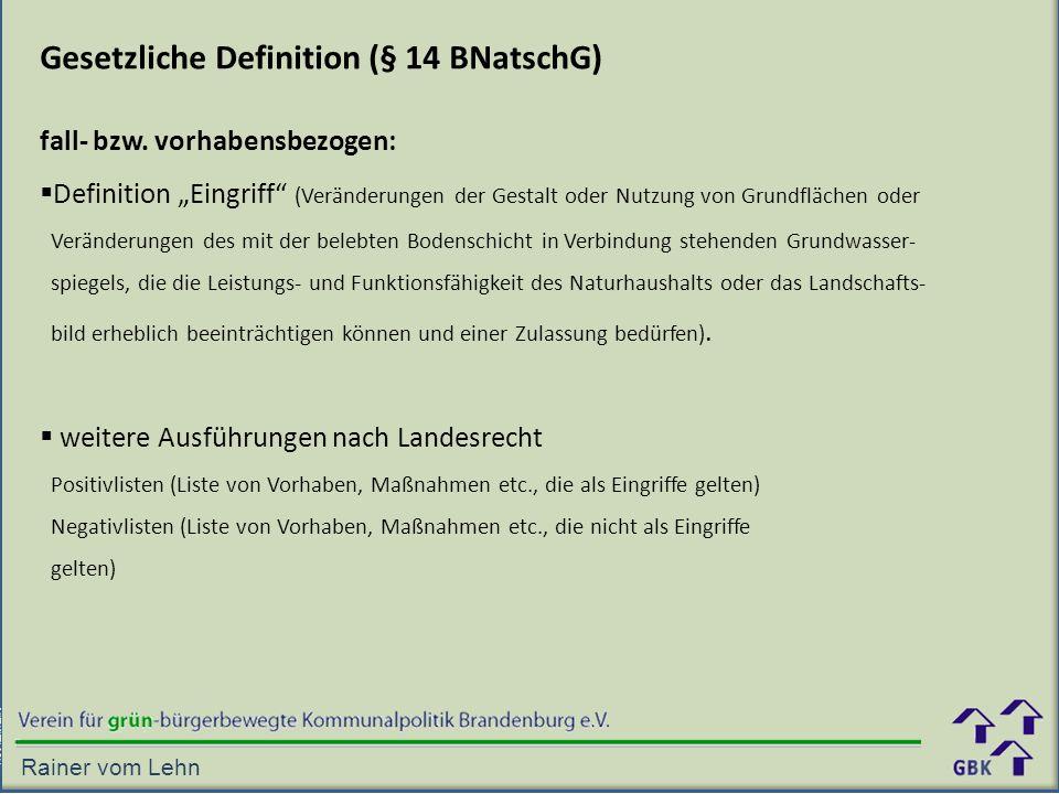 Gesetzliche Definition (§ 14 BNatschG)