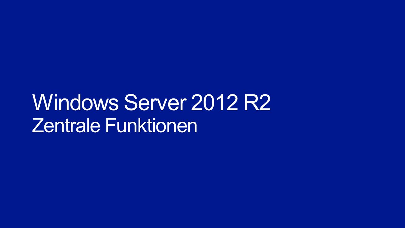 Windows Server 2012 R2 Zentrale Funktionen