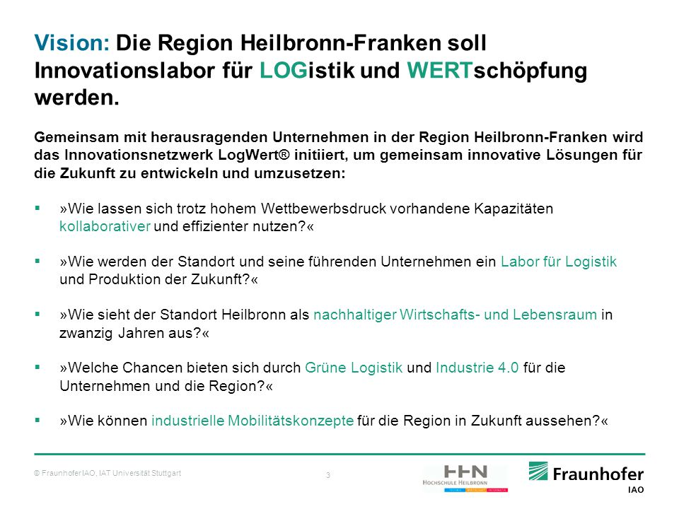 Vision: Die Region Heilbronn-Franken soll Innovationslabor für LOGistik und WERTschöpfung werden.