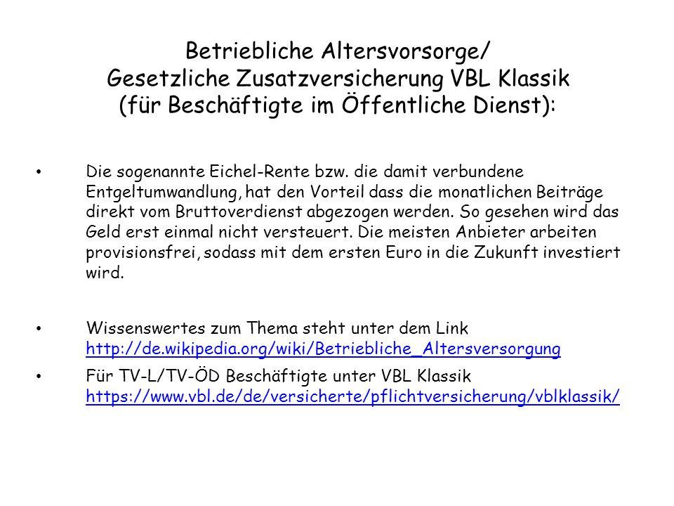 Betriebliche Altersvorsorge/ Gesetzliche Zusatzversicherung VBL Klassik (für Beschäftigte im Öffentliche Dienst):