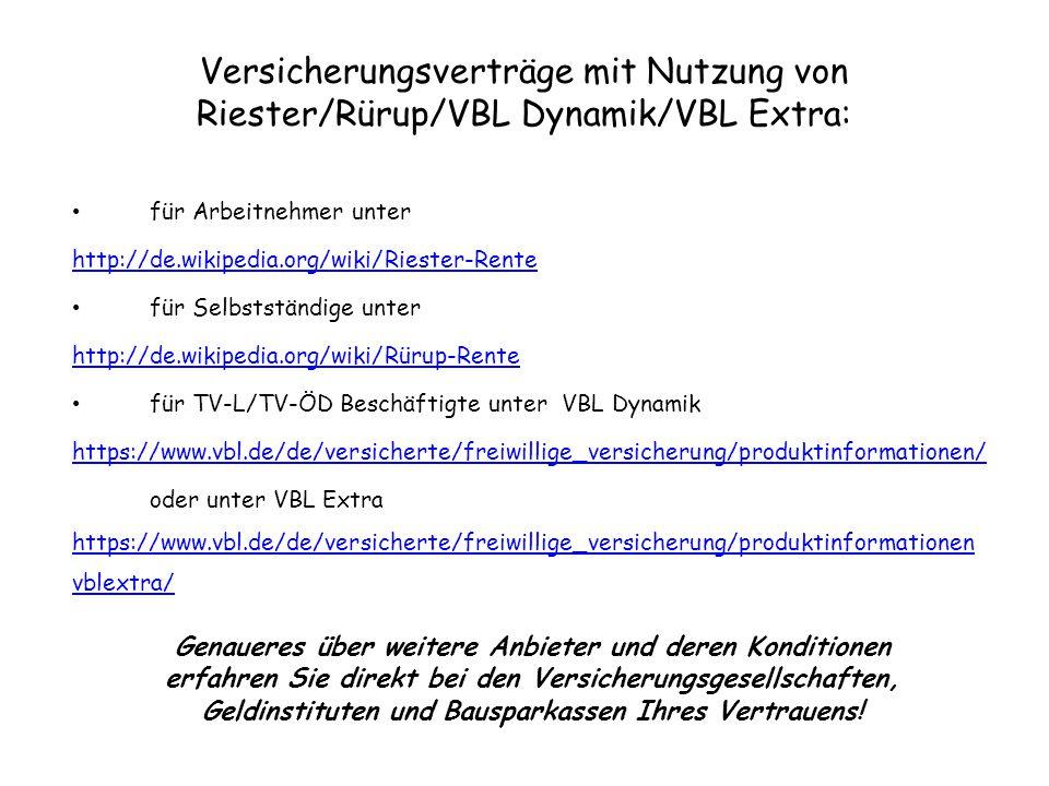 Versicherungsverträge mit Nutzung von Riester/Rürup/VBL Dynamik/VBL Extra: