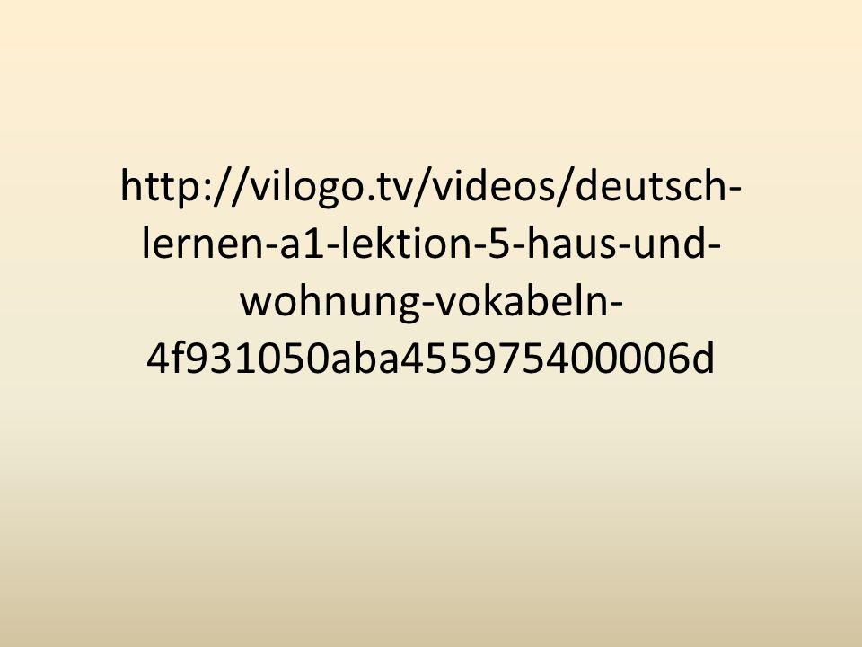 http://vilogo.tv/videos/deutsch-lernen-a1-lektion-5-haus-und-wohnung-vokabeln-4f931050aba455975400006d