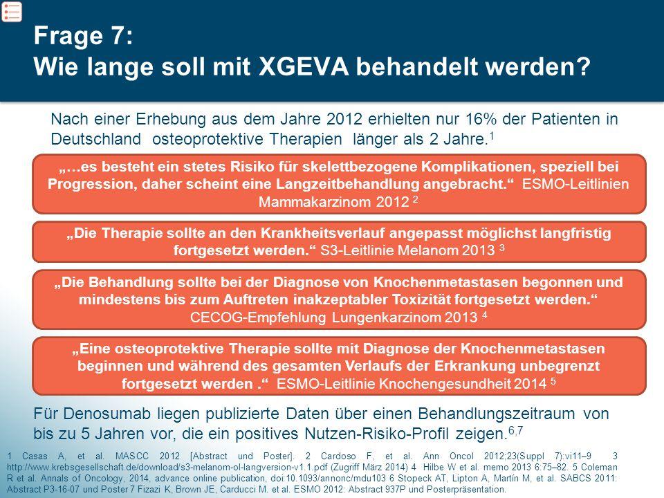 Frage 7: Wie lange soll mit XGEVA behandelt werden