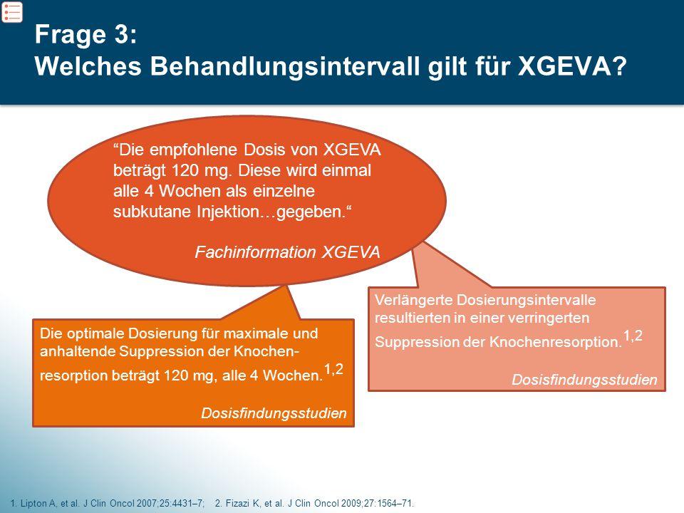Frage 3: Welches Behandlungsintervall gilt für XGEVA