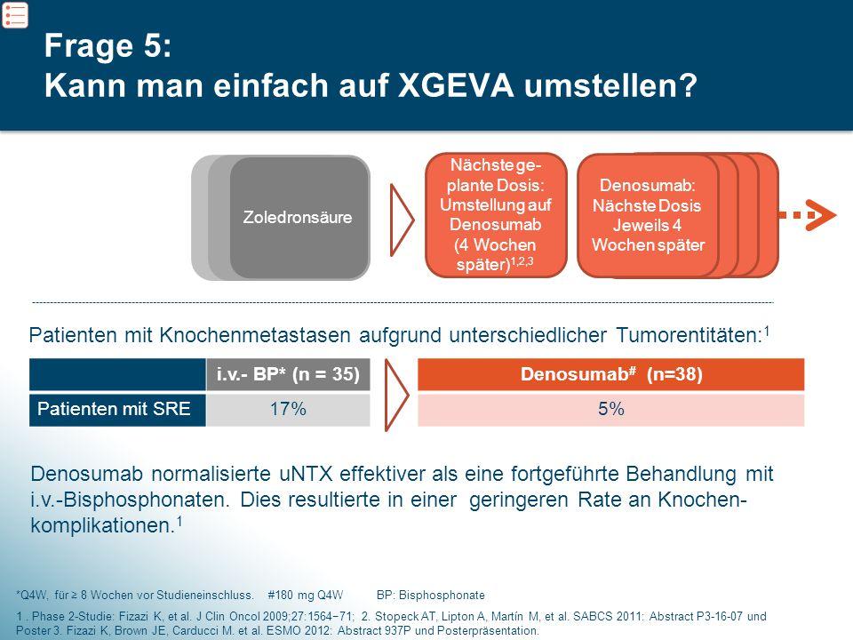 Frage 5: Kann man einfach auf XGEVA umstellen