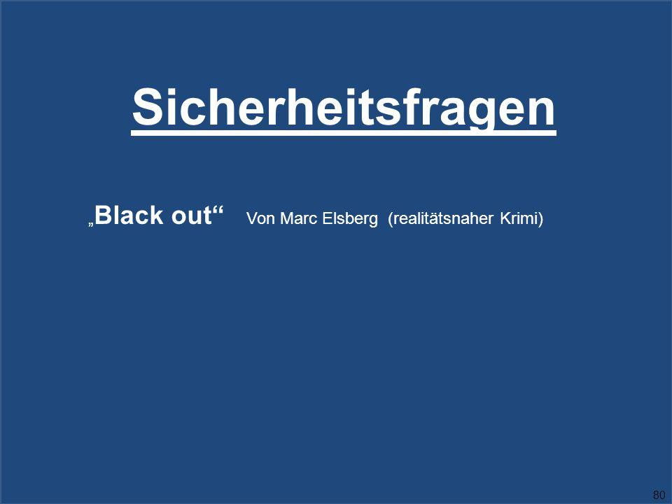 """Sicherheitsfragen """"Black out Von Marc Elsberg (realitätsnaher Krimi)"""